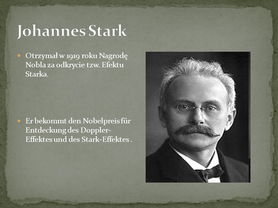 Otrzymał w 1919 roku Nagrodę Nobla za odkrycie tzw.
