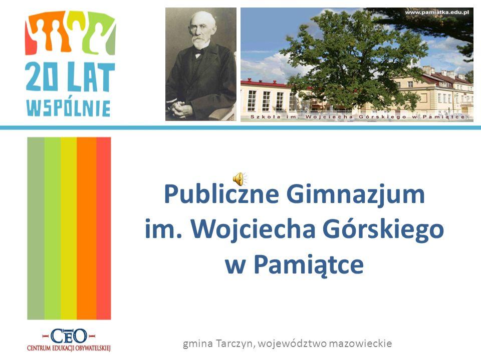 Publiczne Gimnazjum im. Wojciecha Górskiego w Pamiątce gmina Tarczyn, województwo mazowieckie