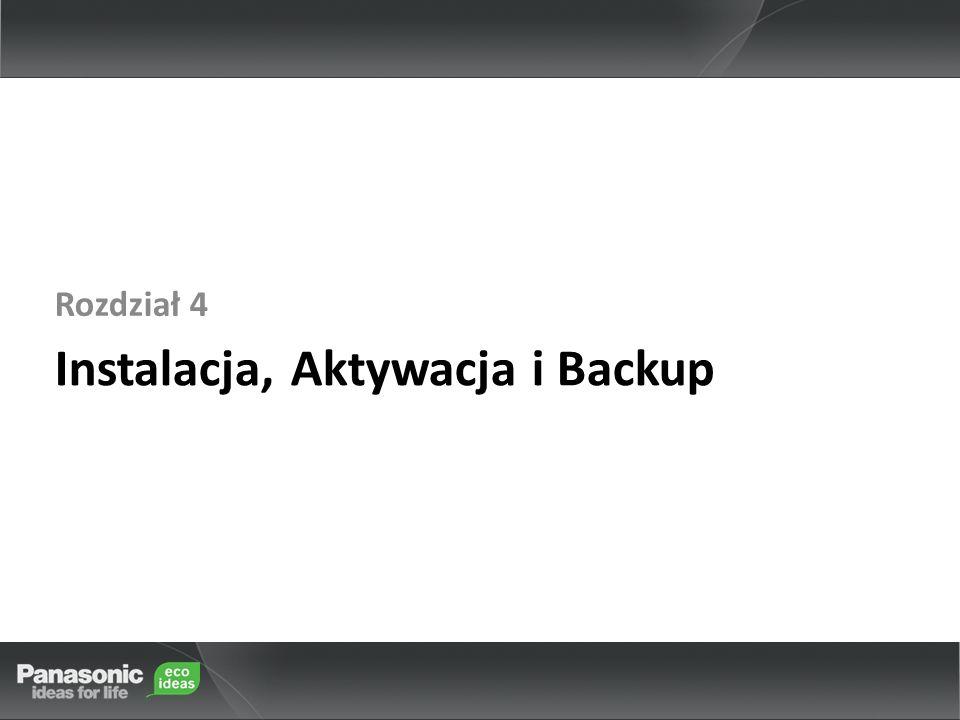 Instalacja, Aktywacja i Backup Rozdział 4