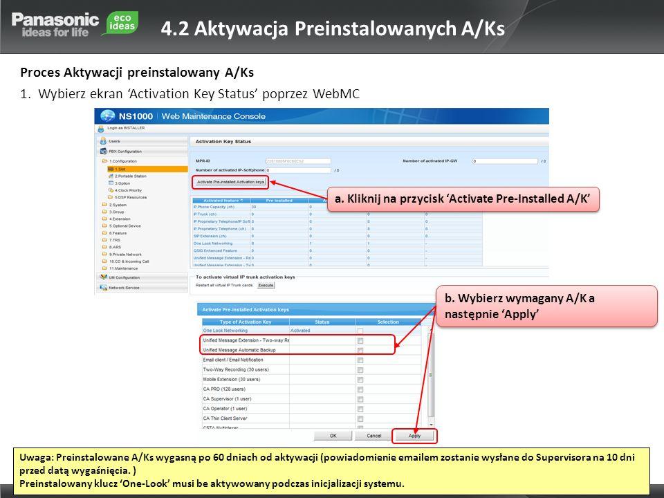 a. Kliknij na przycisk Activate Pre-Installed A/K b. Wybierz wymagany A/K a następnie Apply 4.2 Aktywacja Preinstalowanych A/Ks Proces Aktywacji prein