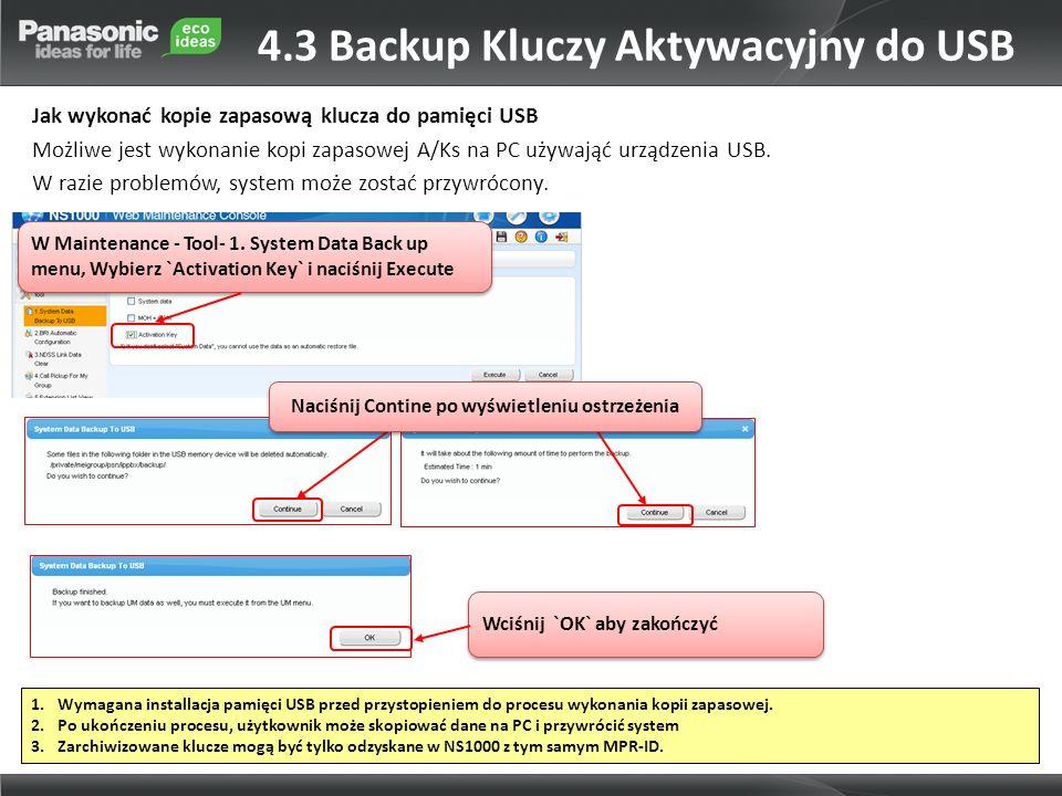 Jak wykonać kopie zapasową klucza do pamięci USB Możliwe jest wykonanie kopi zapasowej A/Ks na PC używająć urządzenia USB. W razie problemów, system m