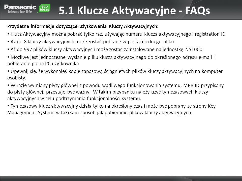 5.1 Klucze Aktywacyjne - FAQs Przydatne informacje dotyczące użytkowania Kluczy Aktywacyjnych: Klucz Aktywacyjny można pobrać tylko raz, używając nume