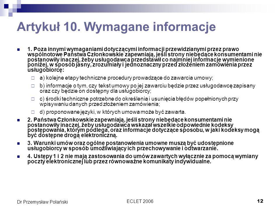 ECLET 200612 Dr Przemysław Polański Artykuł 10. Wymagane informacje 1. Poza innymi wymaganiami dotyczącymi informacji przewidzianymi przez prawo wspól