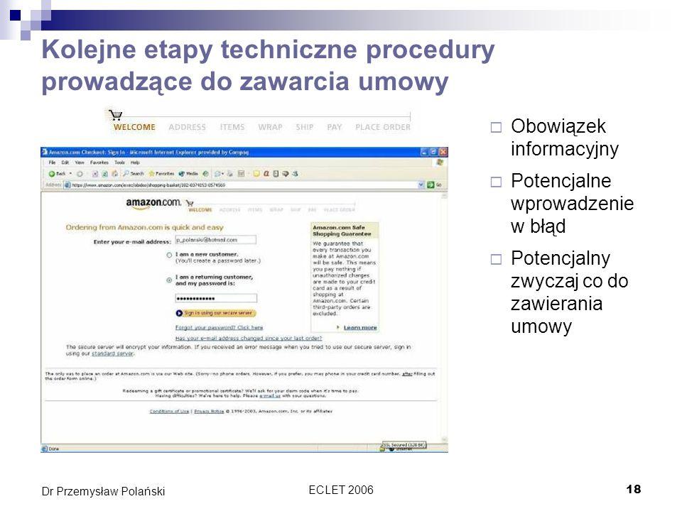 ECLET 200619 Dr Przemysław Polański Zapisanie i przeglądanie umowy informacje o tym, czy tekst umowy po jej zawarciu będzie przez usługodawcę zapisany oraz czy będzie on dostępny dla usługobiorcy Obowiązek informowania a nie działania