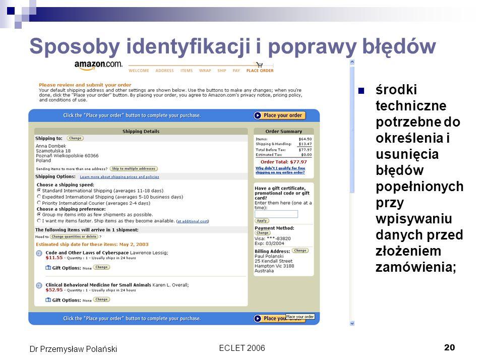 ECLET 200620 Dr Przemysław Polański Sposoby identyfikacji i poprawy błędów środki techniczne potrzebne do określenia i usunięcia błędów popełnionych p