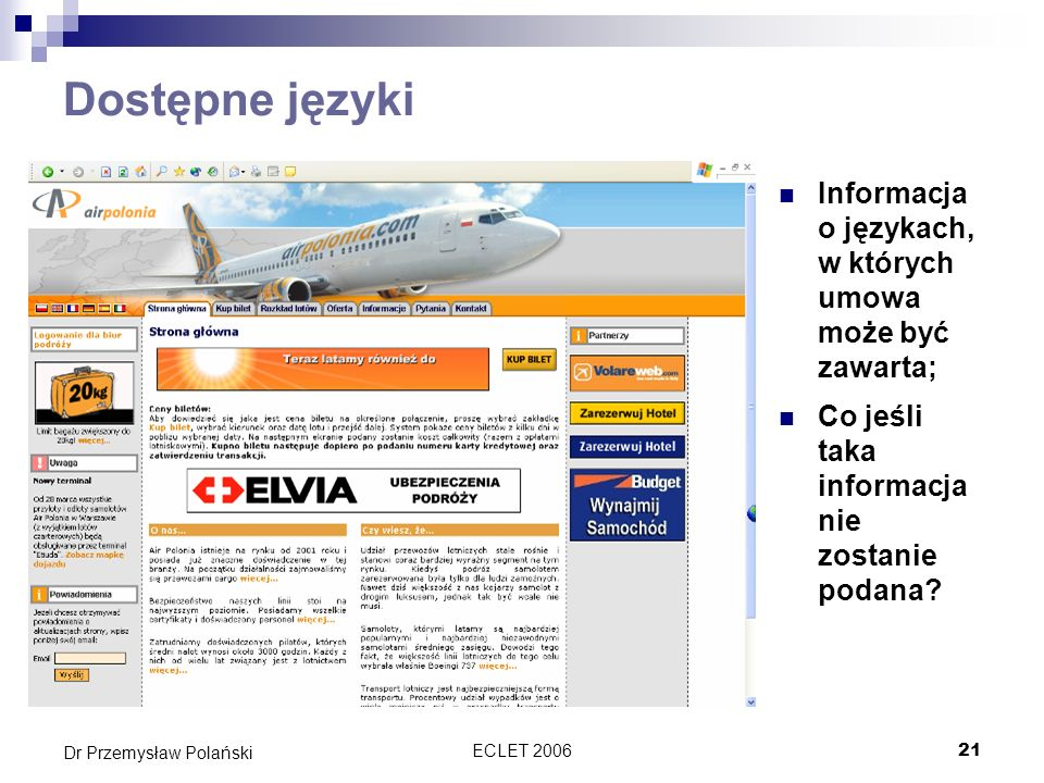 ECLET 200621 Dr Przemysław Polański Dostępne języki Informacja o językach, w których umowa może być zawarta; Co jeśli taka informacja nie zostanie pod