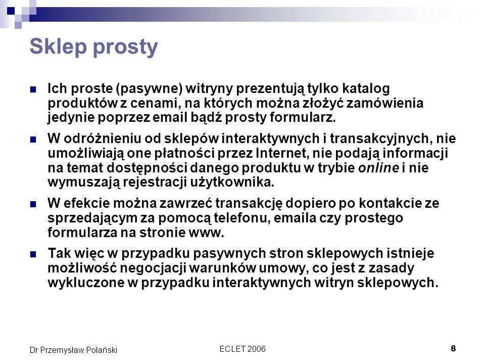 ECLET 20068 Dr Przemysław Polański Sklep prosty Ich proste (pasywne) witryny prezentują tylko katalog produktów z cenami, na których można złożyć zamó