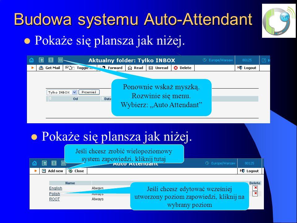 Budowa systemu Auto-Attendant Pokaże się plansza jak niżej.