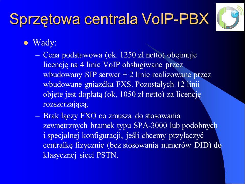 Sprzętowa centrala VoIP-PBX Wady: –Cena podstawowa (ok.
