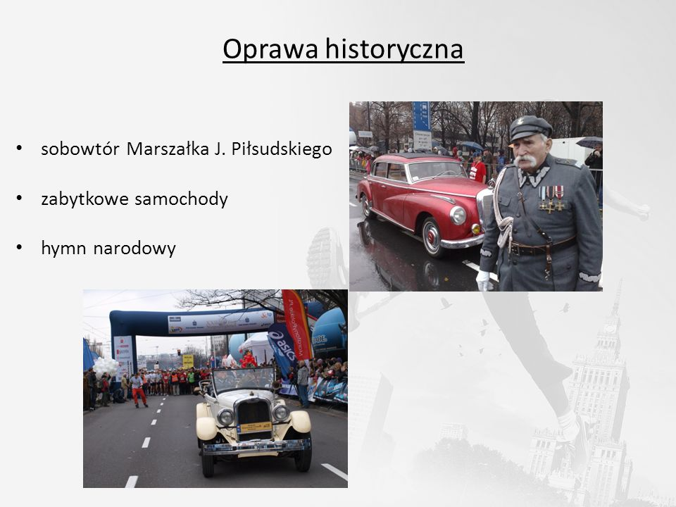 Oprawa historyczna sobowtór Marszałka J. Piłsudskiego zabytkowe samochody hymn narodowy