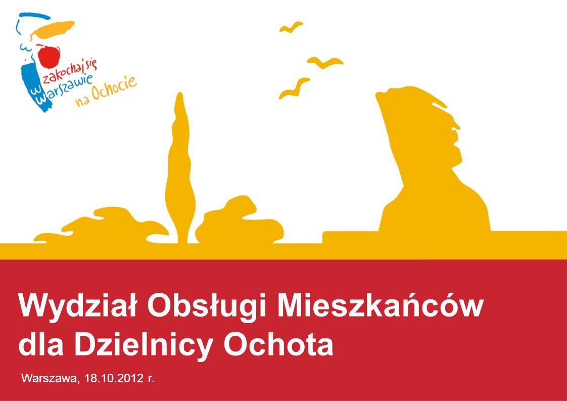 Wydział Obsługi Mieszkańców dla Dzielnicy Ochota Warszawa, 18.10.2012 r.