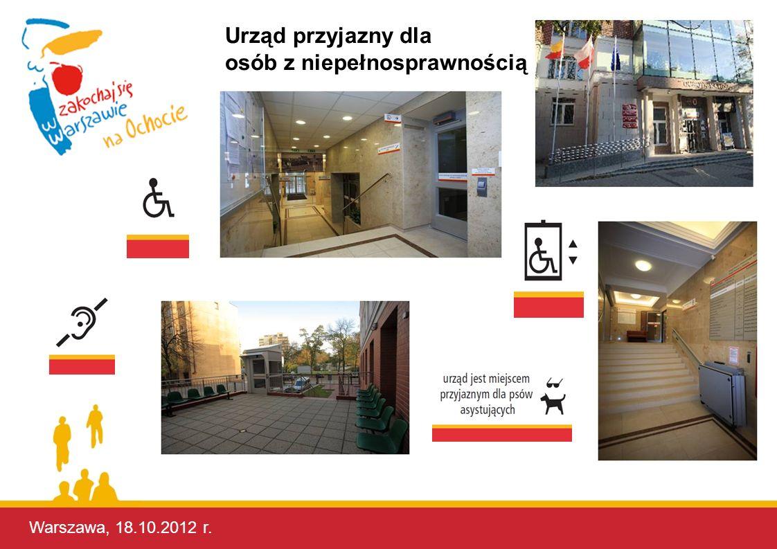 Warszawa, 17.10.2012 r. Warszawa, 18.10.2012 r. Urząd przyjazny dla osób z niepełnosprawnością