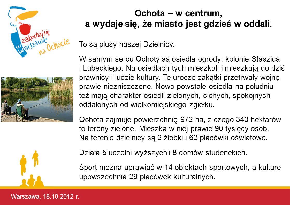 Warszawa, 17.10.2012 r. To są plusy naszej Dzielnicy. W samym sercu Ochoty są osiedla ogrody: kolonie Staszica i Lubeckiego. Na osiedlach tych mieszka