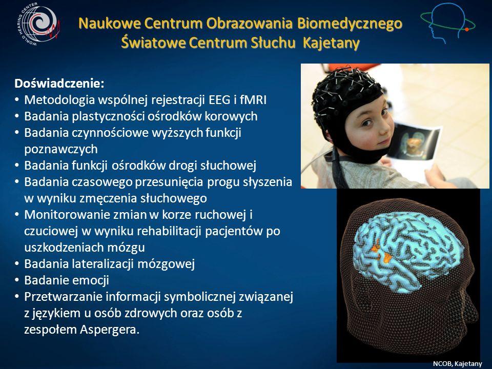 NCOB, Kajetany Naukowe Centrum Obrazowania Biomedycznego Światowe Centrum Słuchu Kajetany Doświadczenie: Metodologia wspólnej rejestracji EEG i fMRI B