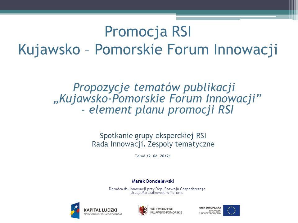 Promocja RSI Kujawsko – Pomorskie Forum Innowacji Propozycje tematów publikacji Kujawsko-Pomorskie Forum Innowacji - element planu promocji RSI Spotka