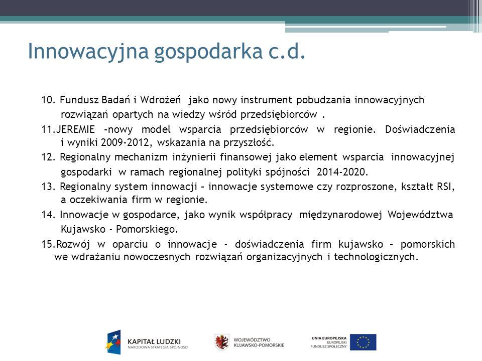 Innowacyjna gospodarka c.d. 10. Fundusz Badań i Wdrożeń jako nowy instrument pobudzania innowacyjnych rozwiązań opartych na wiedzy wśród przedsiębiorc