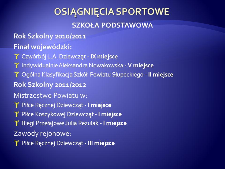 SZKOŁA PODSTAWOWA Rok Szkolny 2010/2011 Finał wojewódzki: Czwórbój L.A.