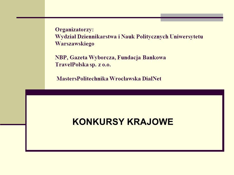 Organizatorzy: Wydział Dziennikarstwa i Nauk Politycznych Uniwersytetu Warszawskiego NBP, Gazeta Wyborcza, Fundacja Bankowa TravelPolska sp.