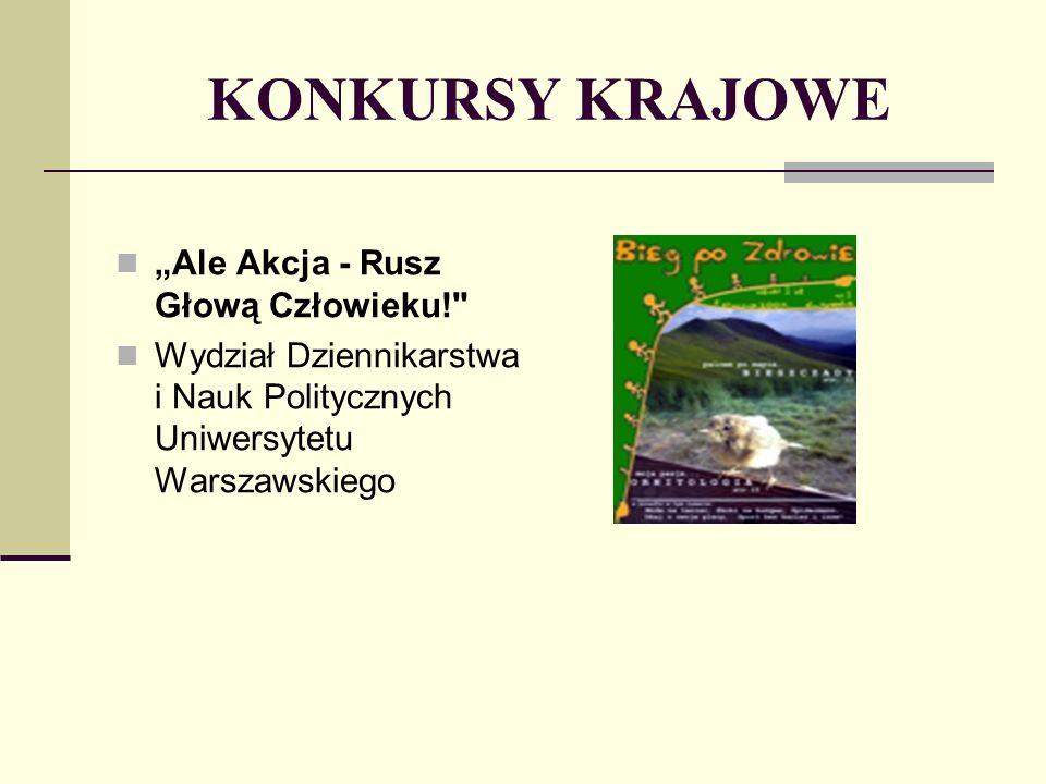 Ale Akcja - Rusz Głową Człowieku! Wydział Dziennikarstwa i Nauk Politycznych Uniwersytetu Warszawskiego