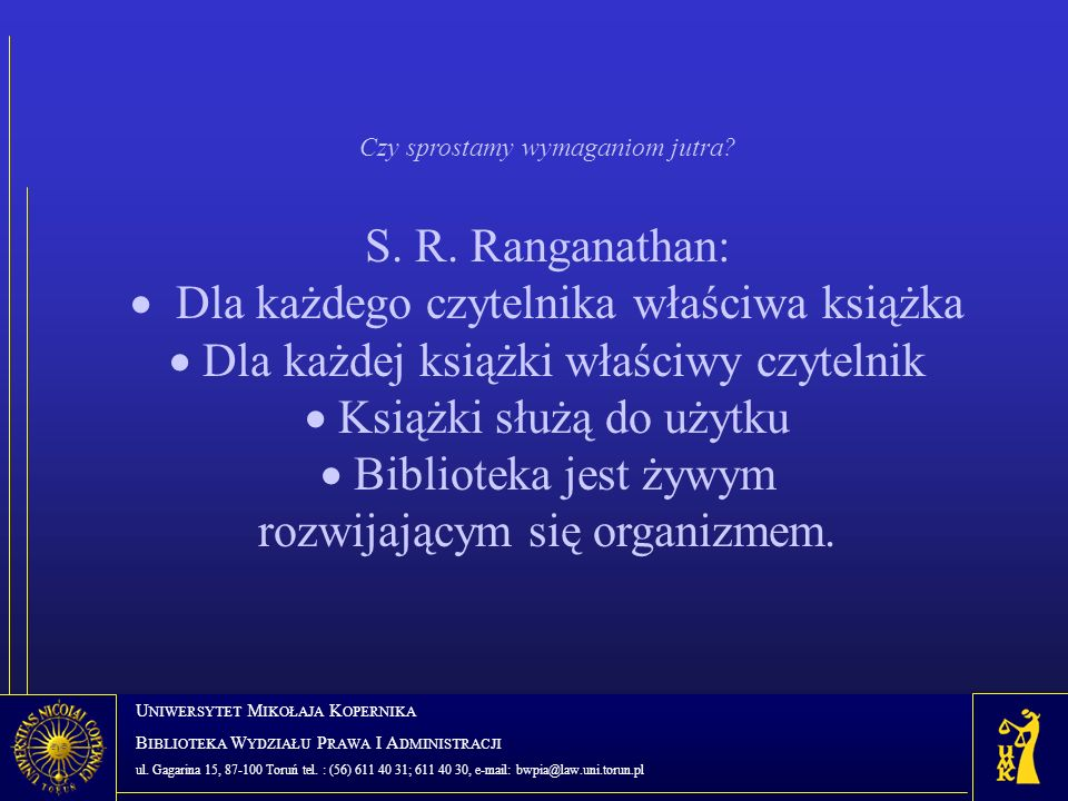U NIWERSYTET M IKOŁAJA K OPERNIKA B IBLIOTEKA W YDZIAŁU P RAWA I A DMINISTRACJI ul.
