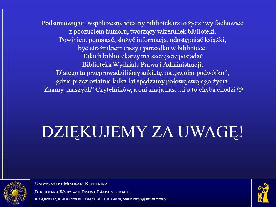 U NIWERSYTET M IKOŁAJA K OPERNIKA B IBLIOTEKA W YDZIAŁU P RAWA I A DMINISTRACJI ul. Gagarina 15, 87-100 Toruń tel. : (56) 611 40 31; 611 40 30, e-mail