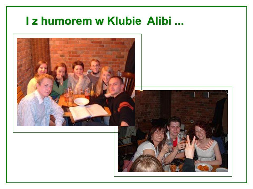 I z humorem w Klubie Alibi...