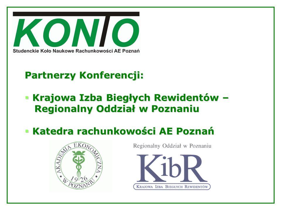 Partnerzy Konferencji: Krajowa Izba Biegłych Rewidentów – Krajowa Izba Biegłych Rewidentów – Regionalny Oddział w Poznaniu Regionalny Oddział w Poznan