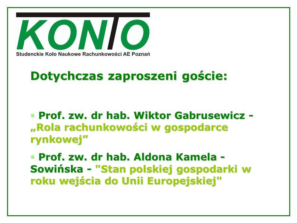 Dotychczas zaproszeni goście: Prof. zw. dr hab. Wiktor Gabrusewicz - Rola rachunkowości w gospodarce rynkowej Prof. zw. dr hab. Wiktor Gabrusewicz - R