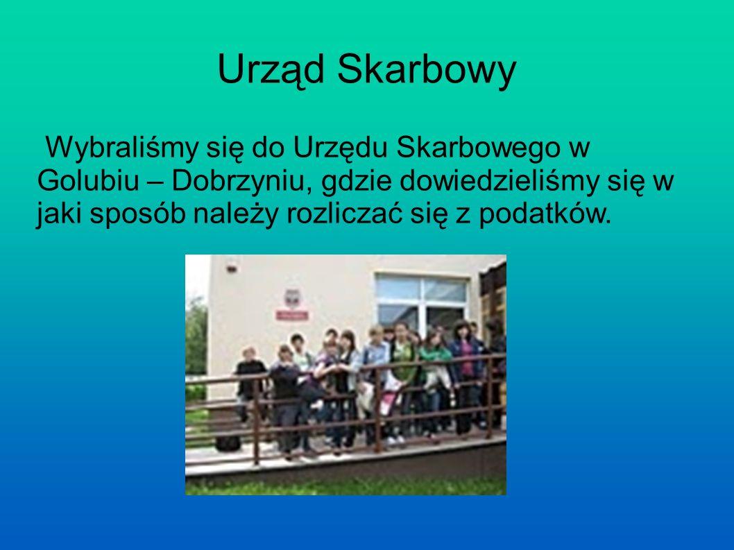 Urząd Skarbowy Wybraliśmy się do Urzędu Skarbowego w Golubiu – Dobrzyniu, gdzie dowiedzieliśmy się w jaki sposób należy rozliczać się z podatków.