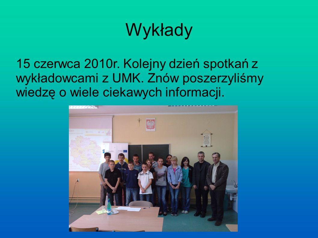 Wykłady 15 czerwca 2010r. Kolejny dzień spotkań z wykładowcami z UMK.