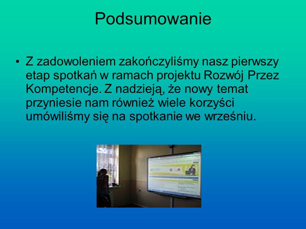 Podsumowanie Z zadowoleniem zakończyliśmy nasz pierwszy etap spotkań w ramach projektu Rozwój Przez Kompetencje.