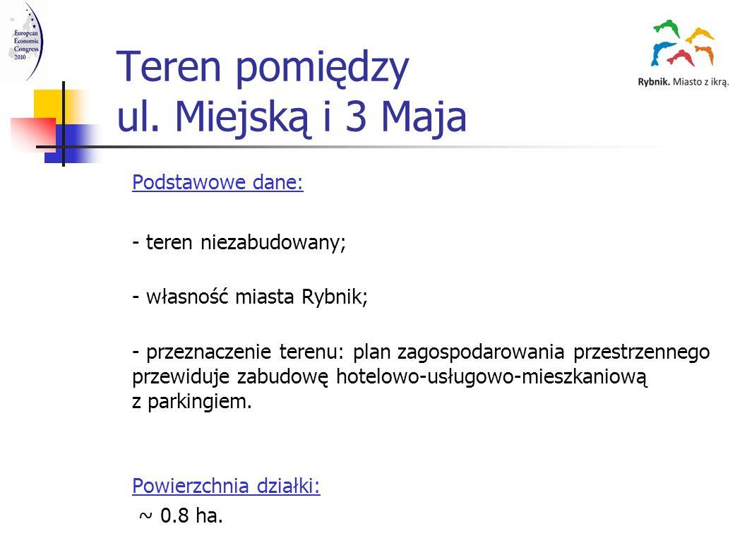 Teren pomiędzy ul. Miejską i 3 Maja Podstawowe dane: - teren niezabudowany; - własność miasta Rybnik; - przeznaczenie terenu: plan zagospodarowania pr