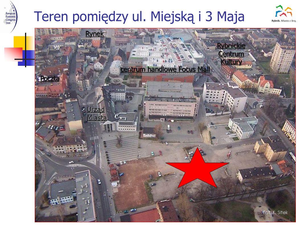 Teren pomiędzy ul. Miejską i 3 Maja centrum handlowe Focus Mall Rynek UrządMiasta RybnickieCentrumKultury Poczta