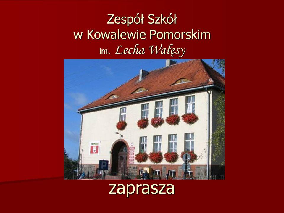 Zespół Szkół w Kowalewie Pomorskim im. Lecha Wałęsy zaprasza