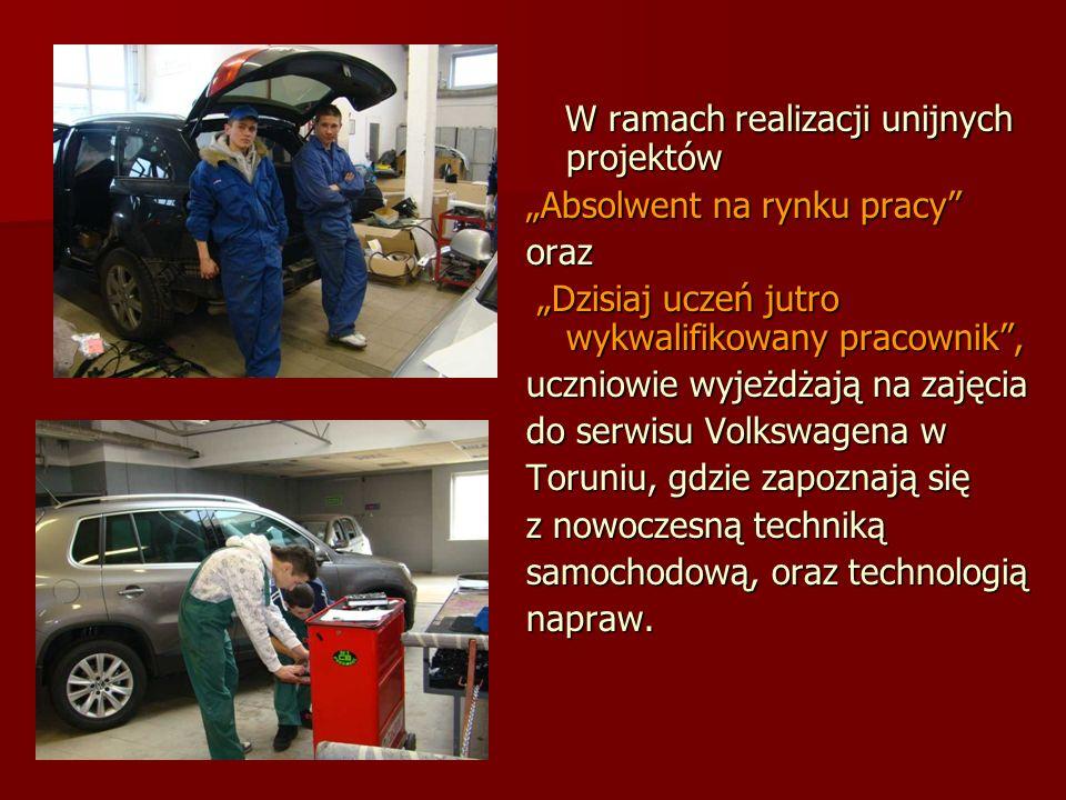 W ramach realizacji unijnych projektów W ramach realizacji unijnych projektów Absolwent na rynku pracy oraz Dzisiaj uczeń jutro wykwalifikowany pracownik, Dzisiaj uczeń jutro wykwalifikowany pracownik, uczniowie wyjeżdżają na zajęcia do serwisu Volkswagena w Toruniu, gdzie zapoznają się z nowoczesną techniką samochodową, oraz technologią napraw.