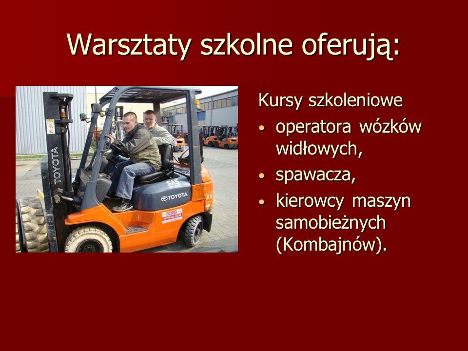 Warsztaty szkolne oferują: Kursy szkoleniowe operatora wózków widłowych, operatora wózków widłowych, spawacza, spawacza, kierowcy maszyn samobieżnych (Kombajnów).
