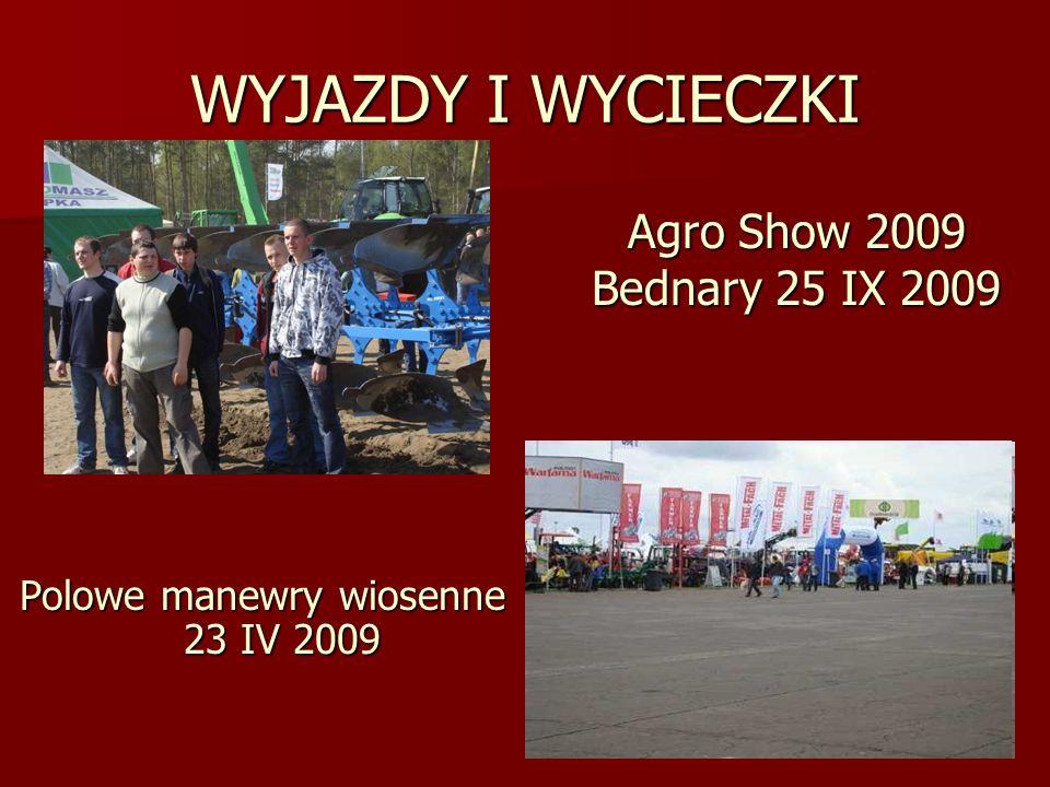 WYJAZDY I WYCIECZKI Polowe manewry wiosenne 23 IV 2009 Agro Show 2009 Bednary 25 IX 2009