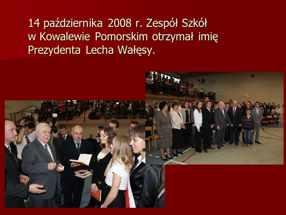 14 października 2008 r. Zespół Szkół w Kowalewie Pomorskim otrzymał imię Prezydenta Lecha Wałęsy.