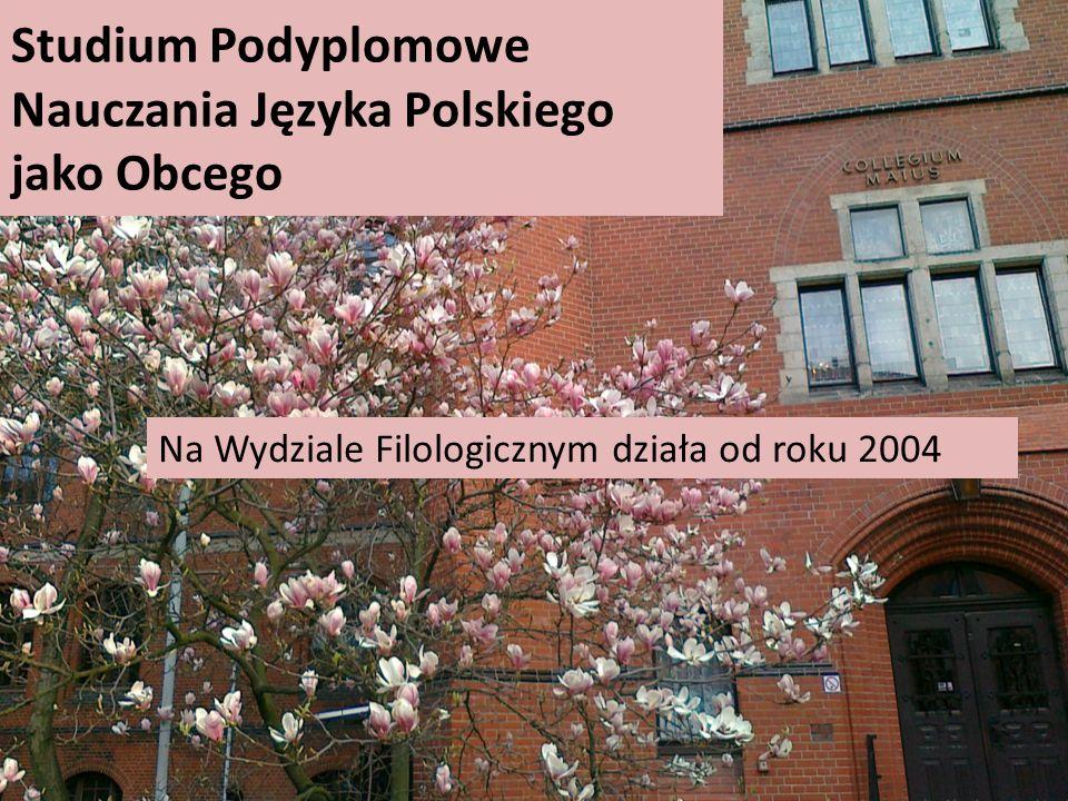 Studium Podyplomowe Nauczania Języka Polskiego jako Obcego Na Wydziale Filologicznym działa od roku 2004