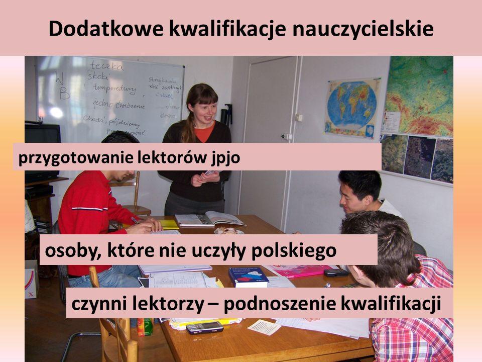 Dodatkowe kwalifikacje nauczycielskie osoby, które nie uczyły polskiego czynni lektorzy – podnoszenie kwalifikacji przygotowanie lektorów jpjo
