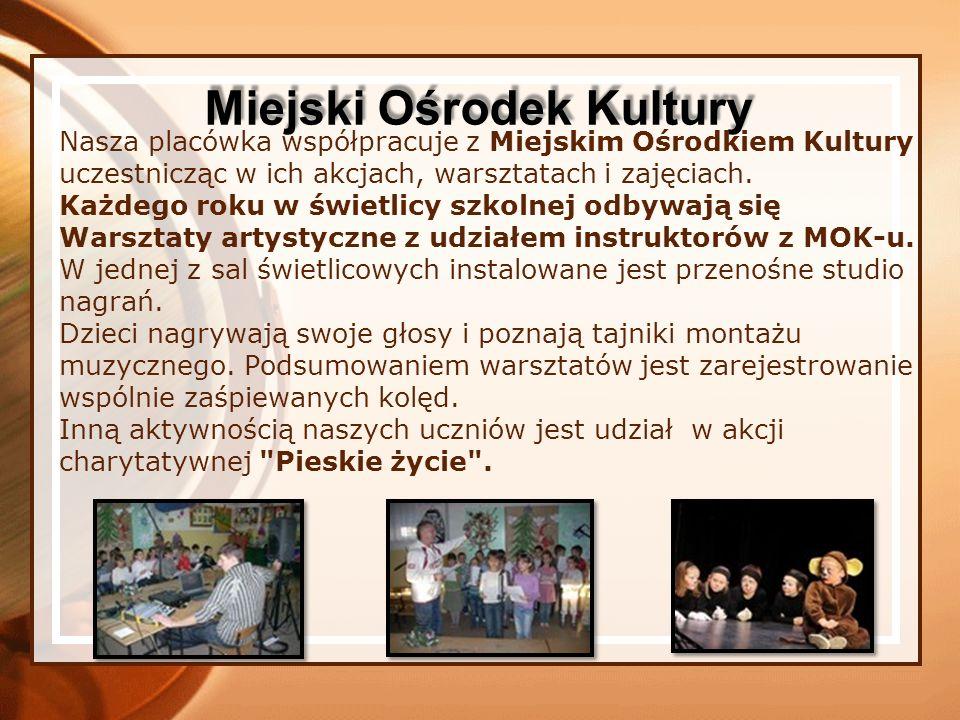 Nasza placówka współpracuje z Miejskim Ośrodkiem Kultury uczestnicząc w ich akcjach, warsztatach i zajęciach. Każdego roku w świetlicy szkolnej odbywa