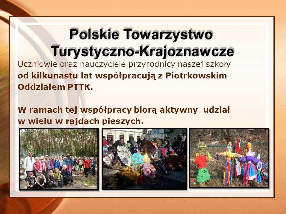Uczniowie oraz nauczyciele przyrodnicy naszej szkoły od kilkunastu lat współpracują z Piotrkowskim Oddziałem PTTK. W ramach tej współpracy biorą aktyw