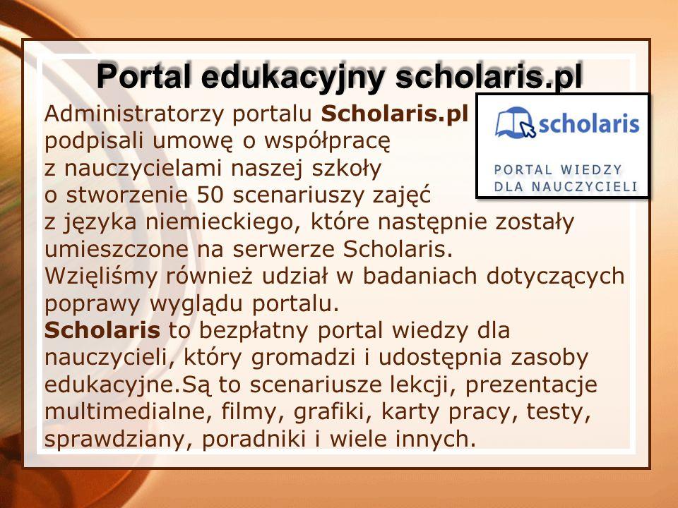 Administratorzy portalu Scholaris.pl podpisali umowę o współpracę z nauczycielami naszej szkoły o stworzenie 50 scenariuszy zajęć z języka niemieckiego, które następnie zostały umieszczone na serwerze Scholaris.