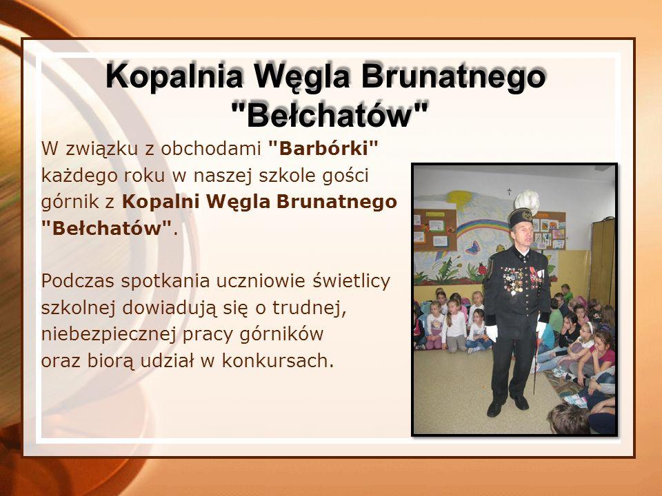 W związku z obchodami Barbórki każdego roku w naszej szkole gości górnik z Kopalni Węgla Brunatnego Bełchatów .