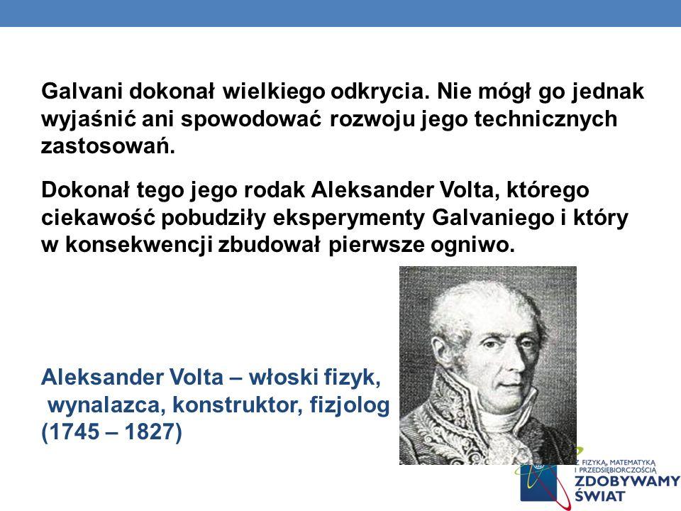 Galvani dokonał wielkiego odkrycia.