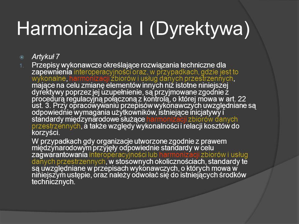 Harmonizacja I (Dyrektywa) Artykuł 7 1.