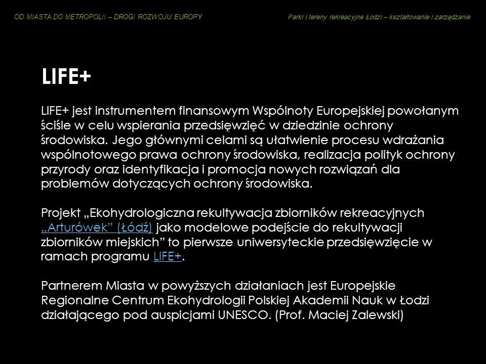 OD MIASTA DO METROPOLII – DROGI ROZWOJU EUROPY Parki i tereny rekreacyjne Łodzi – kształtowanie i zarządzanie SWITCH Strona Polska prowadzi badania i