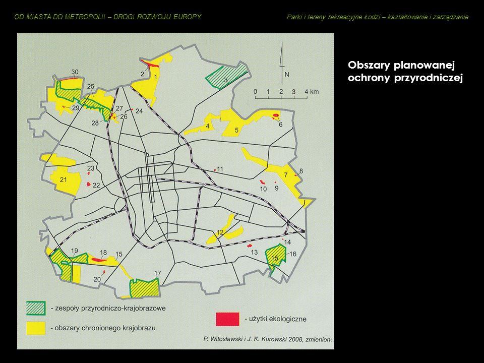 OD MIASTA DO METROPOLII – DROGI ROZWOJU EUROPY Parki i tereny rekreacyjne Łodzi – kształtowanie i zarządzanie PROGRAM MAŁEJ RETENCJI Budowa na rzekach