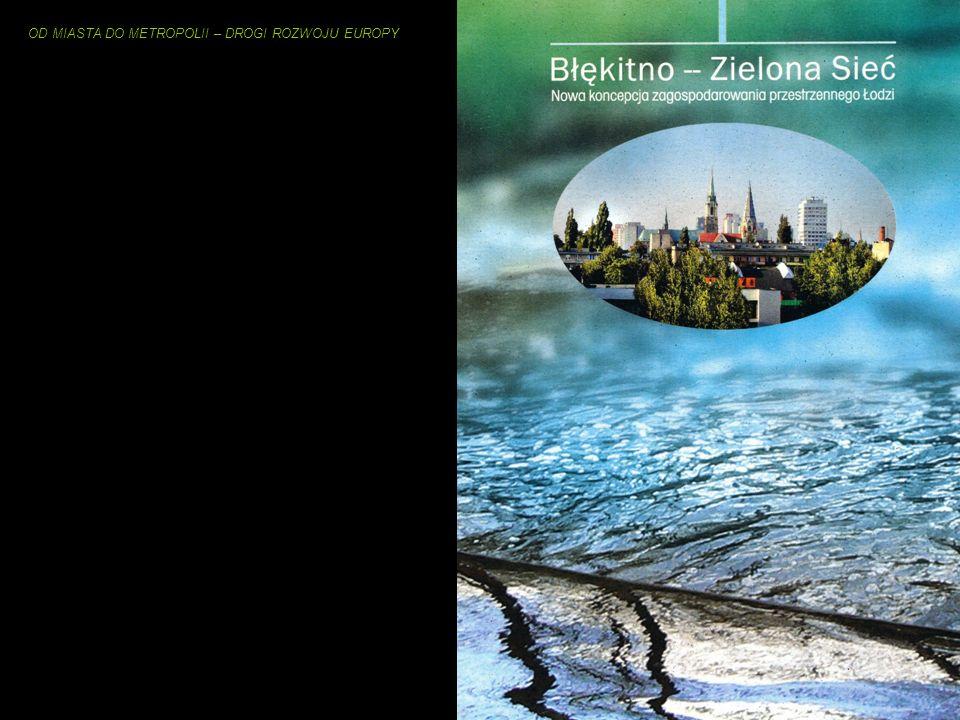 OD MIASTA DO METROPOLII – DROGI ROZWOJU EUROPY Parki i tereny rekreacyjne Łodzi – kształtowanie i zarządzanie Obszary planowanej ochrony przyrodniczej
