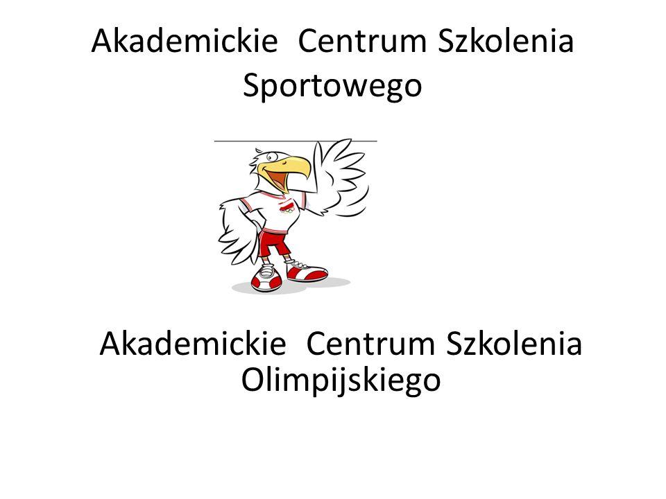 Akademickie Centrum Szkolenia Sportowego Akademickie Centrum Szkolenia Olimpijskiego